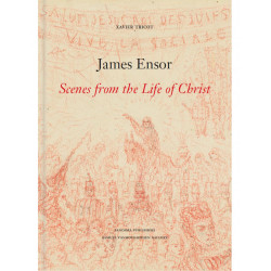 James Ensor - Scenes from the life of Christ