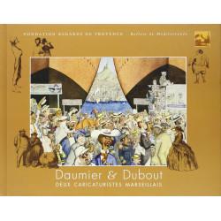 Daumier et Dubout. Deux caricaturistes marseillais
