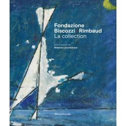 Fondazione Biscozzi - Rimbaud, La Collection