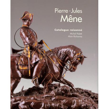 Pierre-Jules Mêne 1810-1879 catalogue raisonné de l'oeuvre sculpté