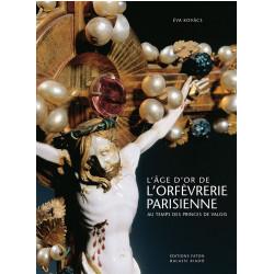 L'âge d'or de l'orfévrerie parisienne au temps des princes de Valois.