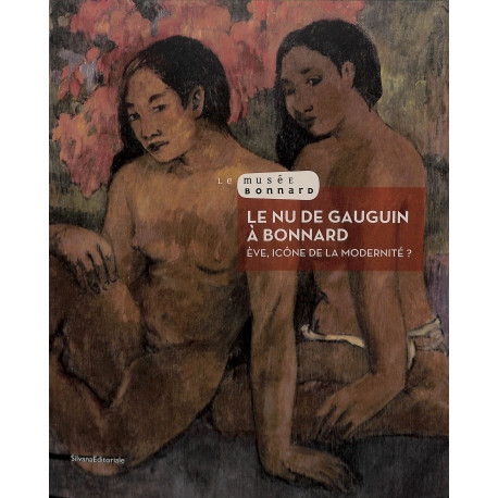 Le nu de Gauguin à Bonnard - Eve icône de la modernité?