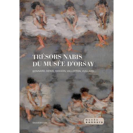 Trésors Nabis du Musée d'Orsay (Bonnard, Denis, Ranson, Vallotton, Vuillard...)