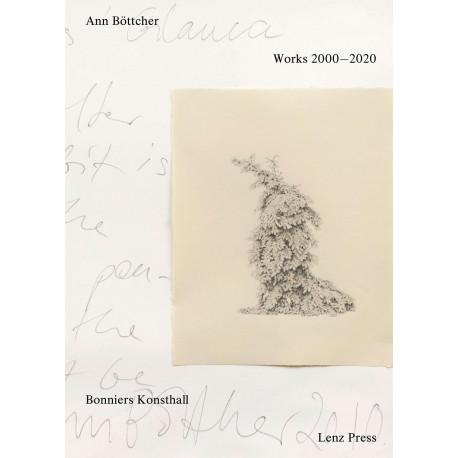 Ann Böttcher - Works 2000-2020