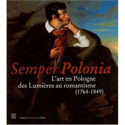 Semper Polonia : L'art en Pologne, des Lumières au romantisme (1764-1849)