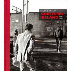Faces & Places - Northern Ireland 1975-2020