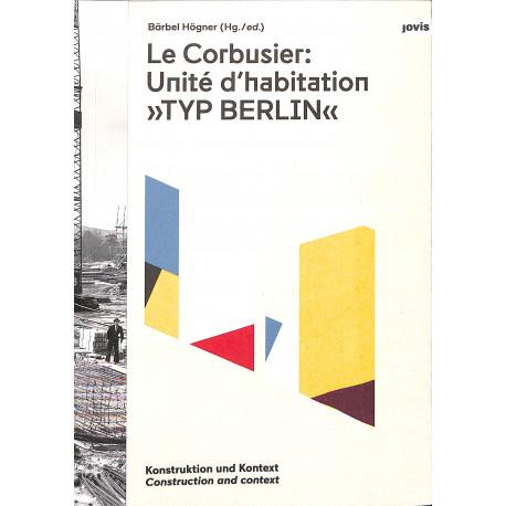 Le Corbusier : Unité d'habitation, Typ Berlin: Construction and Context