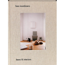 Bea Mombaers : Items & Interiors