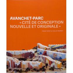 """Avanchet-Parc - """"Cité de conception nouvelle et originale"""""""