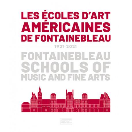 Les écoles d'Art Américaines de Fontainebleau 1921-2021