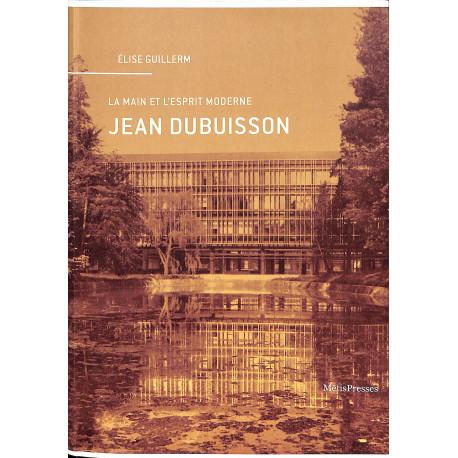 Jean Dubuisson - La Main et l'Esprit Moderne