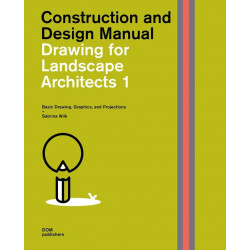 Drawing for Landscape Architects vol. 1 - Construction and Design Manual