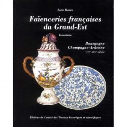 Faienceries Francaises Du Grand Est Bourgogne Champagne Ardennes Xiv - Xixe Siec