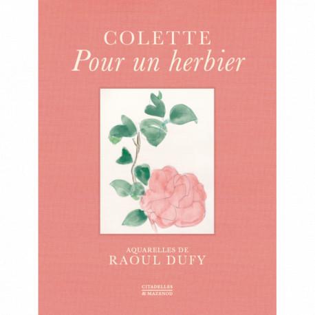Colette - Pour un herbier / Aquarelles de Raoul Dufy