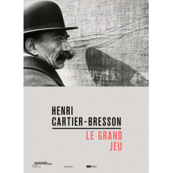 Henri-Cartier Bresson : Le Grand Jeu
