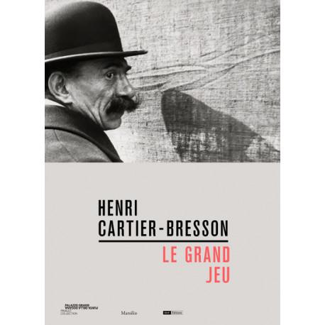 Henri-Cartier Bresson : Le Grand Jeu