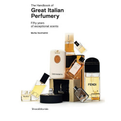 The Handbook of Great Italian Perfumery : Fifty Years of Exceptional Scent