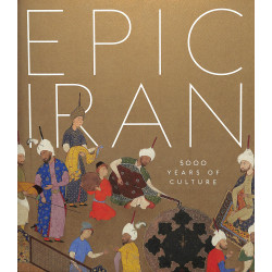 Epic Iran, 5000 years of culture