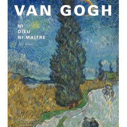 Van Gogh, Ni Dieu Ni Maître