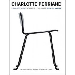 Charlotte Perriand Complete Works Vol 2: 1940-1955 /anglais