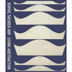 Sophie Taeuber-Arp Living Abstraction