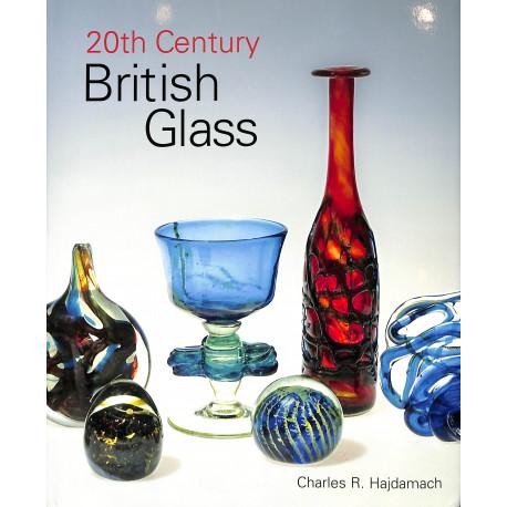 20th Century British Glass - Charles R. Hajdamach