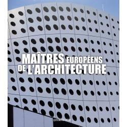 Les maîtres européens de l'architecture