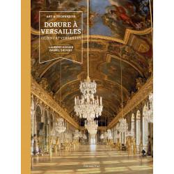Art et techniques - Dorure à Versailles - Editions Vial