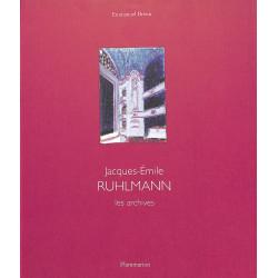 Jacques-Emile Ruhlmann - Les archives : Mobilier, Architecture d'intérieur