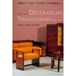 Décorateurs Toulousains (1890 / 1970 ) - Arbus, Alet, Fauré, Soutiras...
