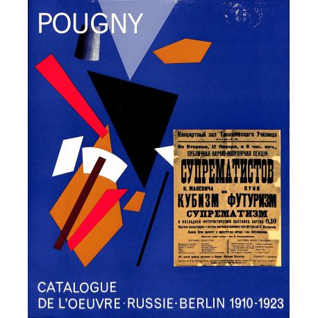 Pougny – Catalogue de l'Oeuvre : Russie-Berlin 1910-1923