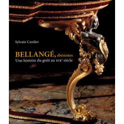 Bellangé ébénistes. Une histoire du goût au XIX° siècle
