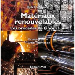 Matériaux renouvelables, les procédés de fabrication