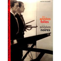 Des années folles aux années noires - La nouvelle vision photographique en France 1920-1940 - Bouqueret