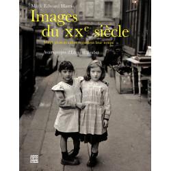 Images du XXème siècle - Vingt photographes regardent leur temps