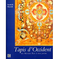 Tapis d'Occident du Moyen-Âge à nos jours, Sarah B. Sherrill, 9782879460581