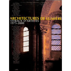 Architectures de lumière - Vitraux d'artistes 1975/2000