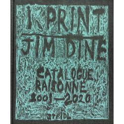 Jim Dine I Print, Catalogue Raisonné of Prints 2001-2020