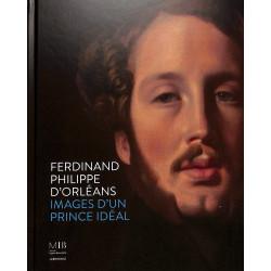 Ferdinand Philippe d'Orléans : Images d'un prince idéal