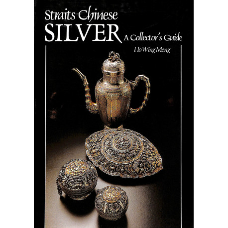 Straits Chinese Silver, A Collector's Guide