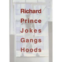 Richard Prince : Jokes Gangs Hoods