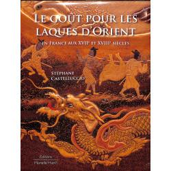 Le goût pour les laques d'Orient en France aux XVIIe et XVIIIe siècles