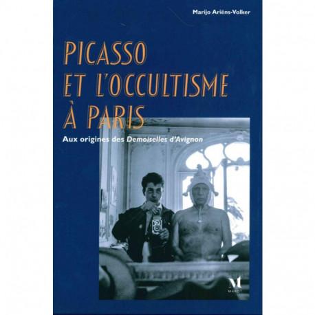 Picasso et l'occultisme à Paris - Aux origines des demoiselles d'Avignon
