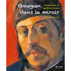Gauguin dans le miroir - Autoportraits et portraits d'amis