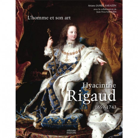 Hyacinthe Rigaud 1659-1743 Le catalogue raisonné