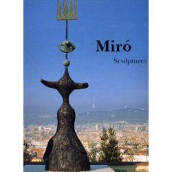 Miró Sculptures (1928-1982) Catalogue Raisonné