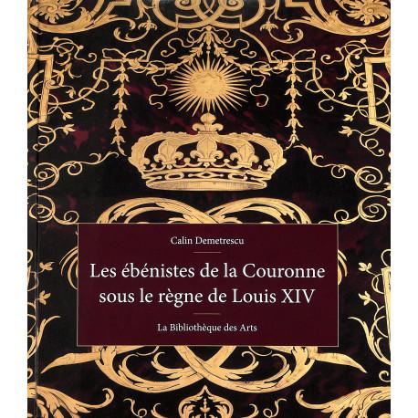 Les ébénistes de la couronne sous le règne de Louis XIV