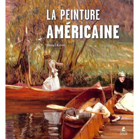 La Peinture Américaine, Daniel Kiecol, Editions Place des Victoires