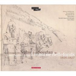 Les voyages en Nubie et au Soudan de Louis Maurice Adolphe Linant de Bellefonds - 1818-1827