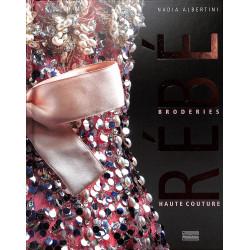 Rébé, Broderies Haute Couture, Nadia Albertini, Gourcuff Gradenigo